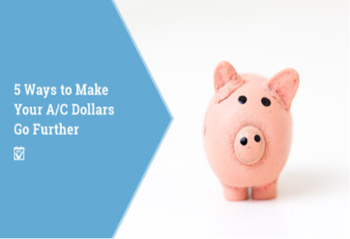5 Ways to Make You're A/C Dollars Go Further